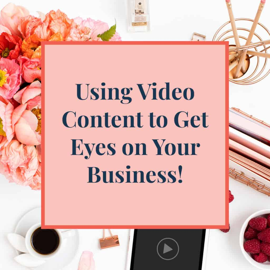 JLVAS-Blog - Using Video Content to Get Eyes on Your Business