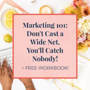 JLVAS - Marketing 101 - Don't Cast a Wide Net You'll Catch Nobody